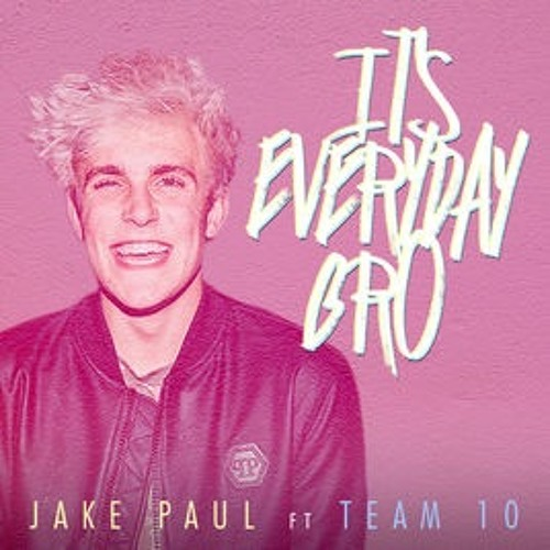 It's Everyday Bro ft. Team 10 (Song) - Explicit