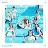 TWICE (트와이스) - CHEER UP & 소중한 사랑 & Touchdown