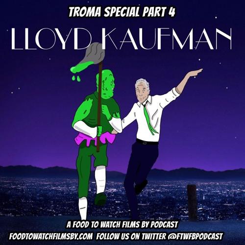 Troma Special Part 4 - Lloyd Kaufman