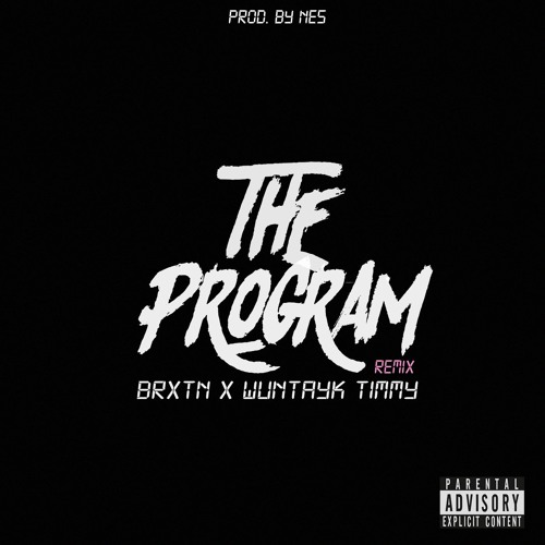 The Program (Remix) [Feat. WunTayk Timmy]