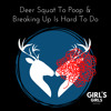 Episode 34 – Deer Squat To Poop & Breaking Up Is Hard To Do