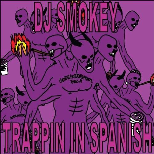 Baixar DJ Smokey - Trappin In Spanish [full version]
