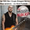 Episode 133 - Doc Coyle (Bad Wolves / ex God Forbid)