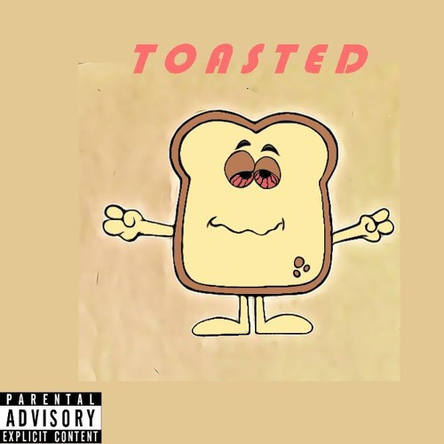 Toasted (Prod. Bykiid Ocean)