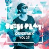 PRESS PLAY // QUICK MIX // VOL 23