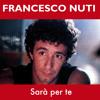 Sara' Per Te • Francesco Nuti