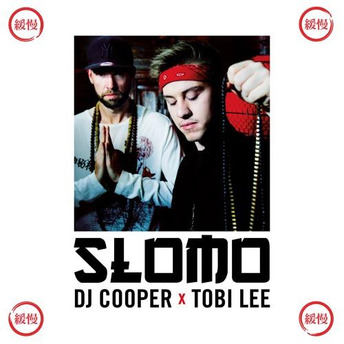 DJ COOPER x Tobi Lee - SLOMO