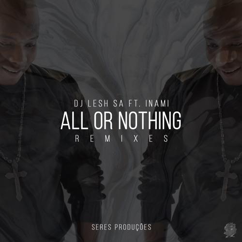 Dj Lesh SA feat. Inami - All Or Nothing (Jus Nativ Summer Remix)