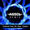 Outwork Feat. Mr. Gee - Elektro (Assel Remix)