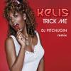 Kelis - Trick Me (DJ Pitchugin Remix)