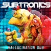 Subtronics - Hallucination Dub [Free Download]