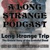 A Long Strange Podcast: Act IV