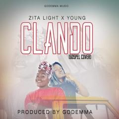 Clando Gospel Cover - Zita Light Ft Young - Prod: GODEMMA