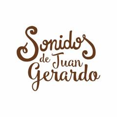 Sonidos de Juan Gerardo