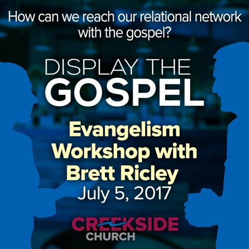 Display The Gospel - Evangelism Training with Brett Ricley