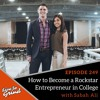EP 249 How to Become a Rockstar Entrepreneur in College with Sabah Ali