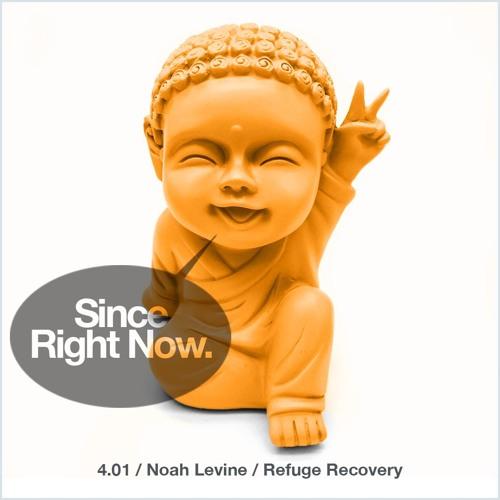 4.01 Noah Levine / Refuge Recovery