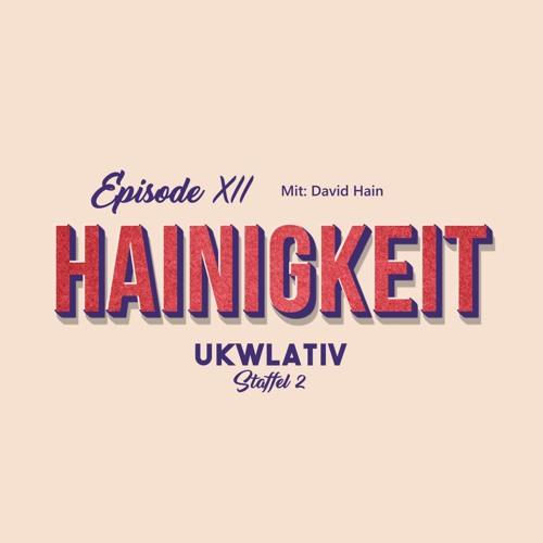 """""""Hainigkeit mit David Hain"""" UKWlativ XII (Staffel 2)"""
