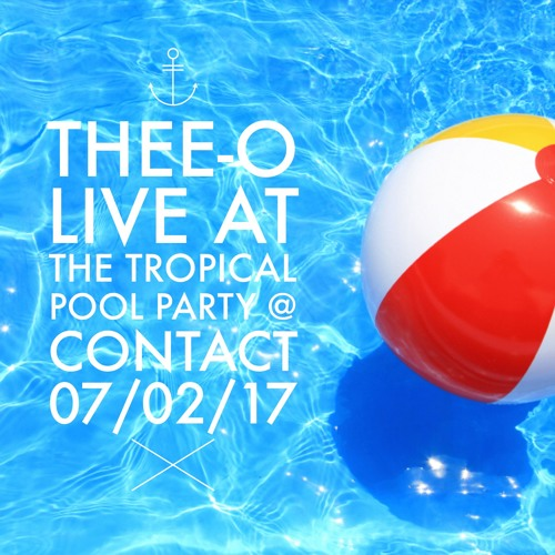 Live at the Tropical Pool Party @ Contact - 07/02/17