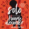 SOLO by Kwame Alexander, with Mary Rand Hess