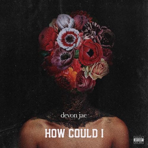 devon jae - How Could I