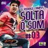 Playlist Set Giro 95 - Dj Rodrigo Campos Solta o Som #03