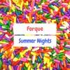 Forque - Summer Nights (Buy = Free Download)
