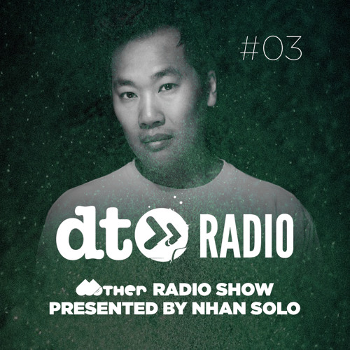 DT3 | MOTHER Radio Show presented by NHAN SOLO