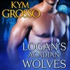 Logan's Acadian Wolves: Immortals of New Orleans, Book 4 by Kym Grosso, Narrated by Ryan West