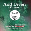 And Diven - Green // Chicken Feed Mix & Harry Mariani Rmx //(Preview)[Mod005]