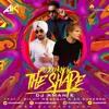 Do You Know the Shape Ft. Diljit Dosanjh & ED Sheeran Remix By DJ Aman K