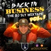 Back In Business - The DJ Sly Mixtape Vol. 1