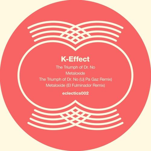 K - Effect - Metaloxide | El Fulminador Remix | (clip)