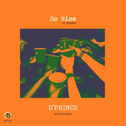 D'Prince - So Nice Ft. Wizkid