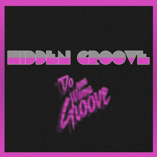 Do you wanna Groove