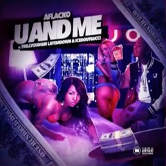 Aflacko Ft/ TrillYoungin LayEmDown & IcedOutGucci - U And Me