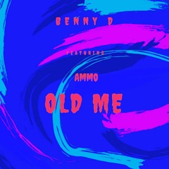 Old Me (Feat. Ammo)