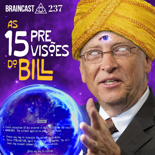 #237. As 15 previsões do Bill