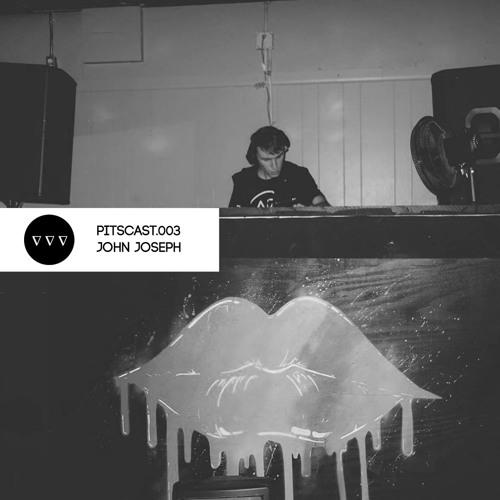 PITSCAST.003 - John Joe XO (Live @ Tangent)