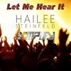 let me hear it feat  hailee steinfeld