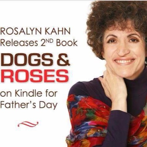 """StrongWriter On The Radio Episode 110 """"ROSALYN KAHN - Days Of Dogs and Roses"""""""