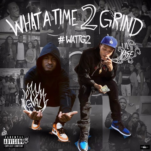 G-Val & Lil Yase - What a Time to Grind 2