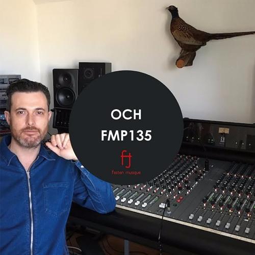 Fasten Musique Podcast 135 | OCH