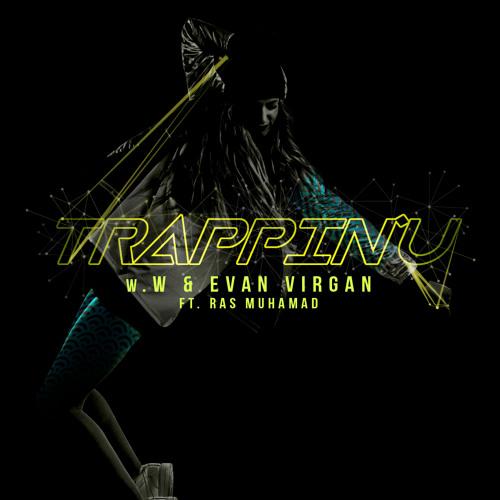 DJ Ww & Evan Virgan feat. Ras Muhamad - Trappin U (Original Mix)