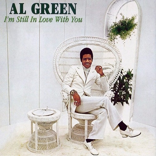 11: I'm Still In Love With You - Al Green