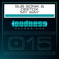 Sub Sonik & Deetox - My Way (Official Preview)