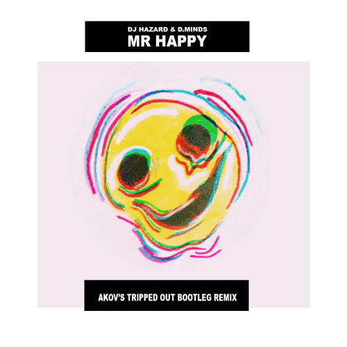 Mr Happy (AKOV's Tripped Out Bootleg Remix)[Free Download}