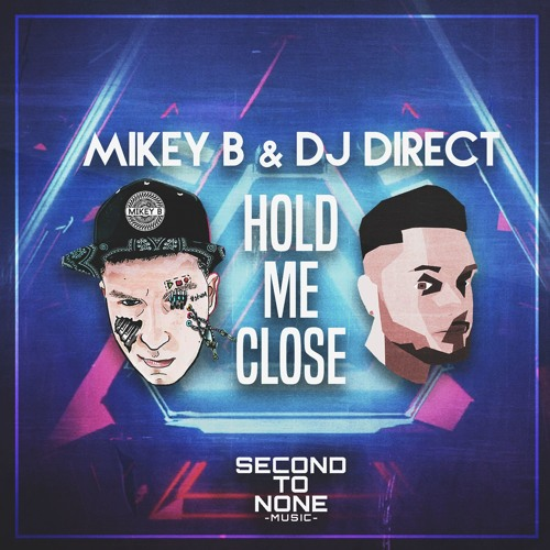 Mikey B & DJ Direct - Hold Me Close [OUT NOW]