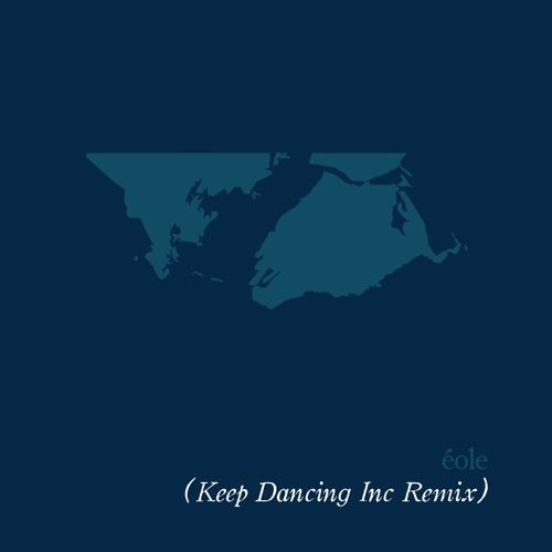 Eole - Keep Dancing Inc Remix