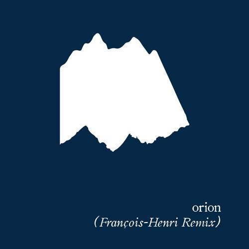 Orion - François-Henri Remix